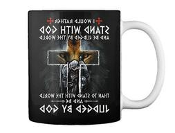 Custom I Would Rather Stand With God Gift Coffee Mug Gift Co