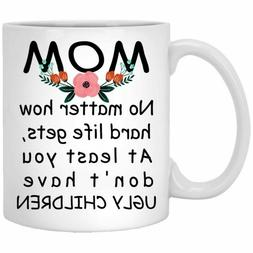 Funny Mothers Day Coffee Mug From Son Or Daughter - 11oz mug