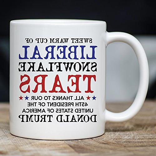 Liberal Sweet Warm Liberal Tears - POTUS Trump - - Snowflake Novelty 11oz - Proud Conservative, American Gift For Him Her - MyCuppaJoy