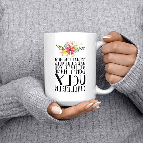 No Matter Hard Life Gets At Least You Don't Have Ugly Children Large Double-Sided Full Color Mug