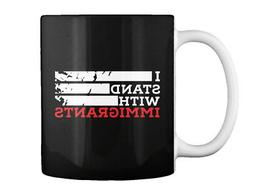 Sensational I Stand With Immigrants - Gift Coffee Mug Gift C